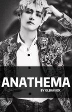 Anathema by Olskavick