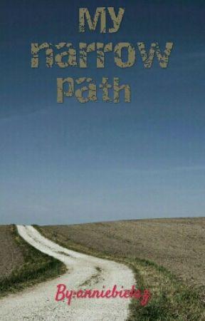 my narrow path  by anniebielaz