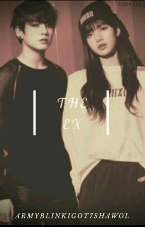 The Ex (Liskook) by ARMYBLINKIGOT7SHAWOL