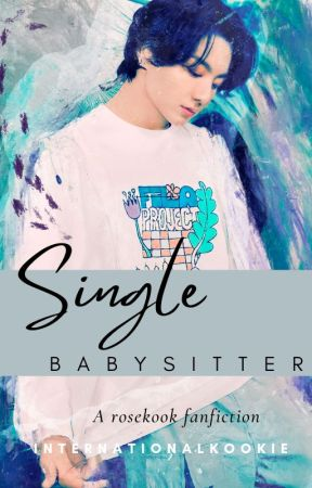 Single Baby Sitter - Rosekook by internationalkookie