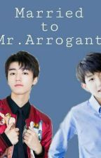 Married to Mr. Arrogant [COMPLETED] by MoonlightKaiyuan