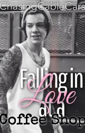 Falling in Love at a Coffe Shop (Harry Styles) by ChasingCableCars