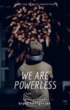 We Are Powerless (An In The Heights Fanfiction) by GryffindorGal164