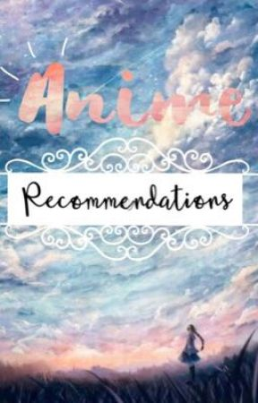 Anime Recommendations by Annax2x