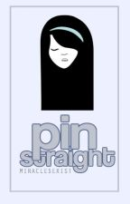 Pin Straight by MiraclesExist