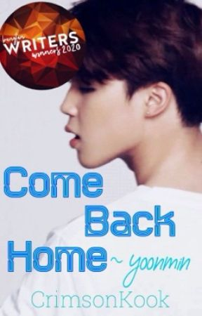 Come Back Home | YOONMIN ✔ by CrimsonKook