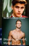 Noah's taken mate. (boyxboy) Werewolf, Mpreg (Completed) cover