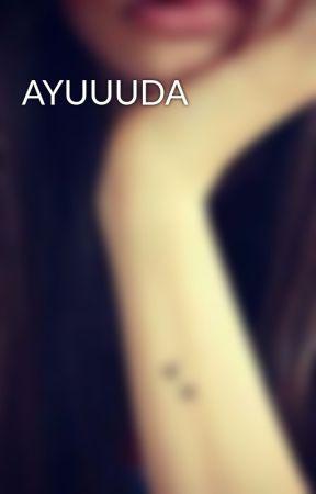 AYUUUDA by litzzy-litzzy