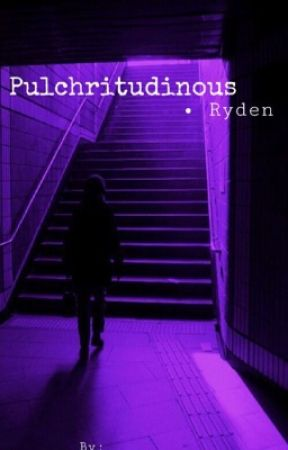 Pulchritudinous • Ryden by IneffablePetrichor