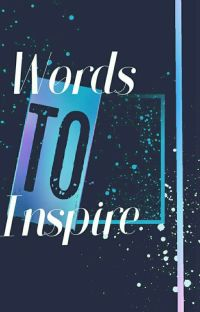 Words to Inspire (COMPLETED) cover