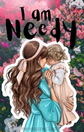 I'M NEEDY by TEPRICHORE