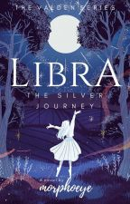 LIBRA: The Silver Journey (Valden Series #1) by morphoeye_19