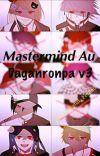 MasterMind Au Story (Daganronpa v3) cover