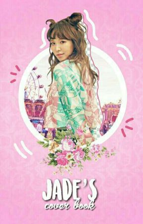 Jade's Cover Book ❀ ▬edits by chxnbxk