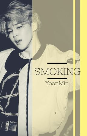 SMOKING || YoonMin by LeaveAccountDeleted