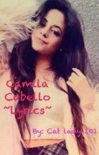 Camila Cabello Lyrics by Cat_lady_101