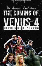 The Coming Of Vênus 4: Heroes Of Tomorrow by eumesmayasmim