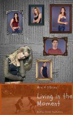Living the Moment ♡ Nathan Scott Fan Fiction ♡ WATTYS2020 by MrsNOBrien