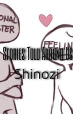 Stories Told Around Us by Shinozi