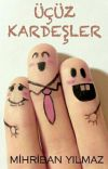 ÜÇÜZ KARDEŞLER cover