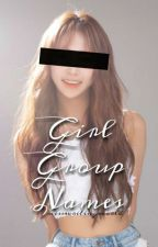 Girl Group Names by misswritingworld
