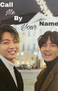 Call me by your name | Taekook cover