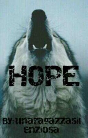 HOPE( In Revisione) by unaragazzasilenziosa