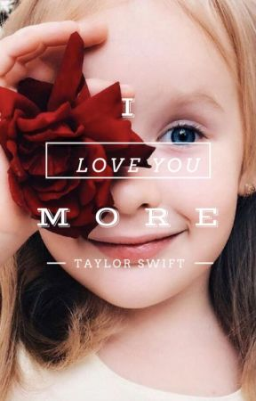 I love you more -Taylor Swift by Shadesofshawn