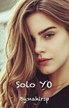Solo YO (pausada) by nahirsp