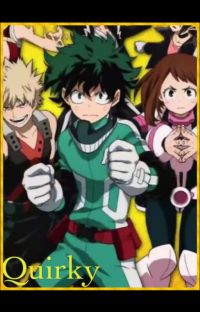 Quirky~{Boku no Hero Academia/My Hero Academia x Reader} cover