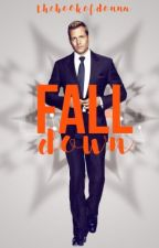 Fall Down    Harvey Specter by thebookofdonna