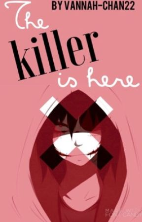 Jeff The Killer x Reader Book 1!: The Killer Is Here  by Vannah-chan22