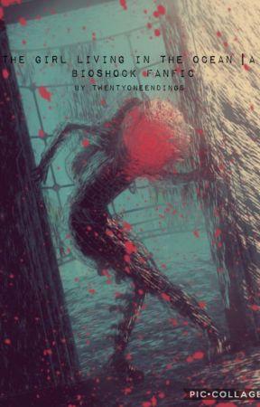 The girl living in the ocean  A Bioshock fanfic by TwentyOneEndings