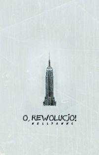 O, rewolucjo cover