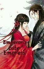 Emperor's Cute Empress [COMPLETE] by Hanabi7050