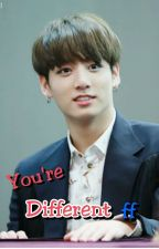 You're Different ff (BTS Jungkook X Reader) by CedChev