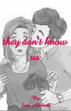 They don't know us by saraabdo7