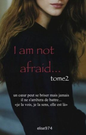 I am not afraid, (mini) tome2 by Elise974