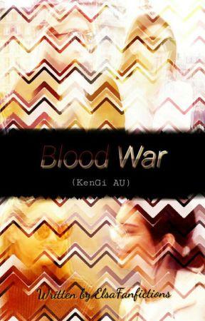 Blood war! (KenGi AU) by ElsaFanfictions