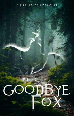 Goodbye Fox by StaiSerenaElisa