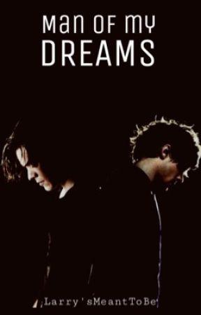 Man of My Dreams-L.S.✓ by larrysmeanttobe