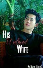 His Unloved Wife ni Dark_Ruler7