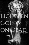 Eighteen Going on Dead cover