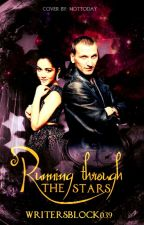 Running Through the Stars (Book One of the Bad Wolf Chronicles) by WritersBlock039