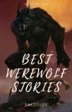 Best Werewolf Stories [ Wattpad ] by Raeddish