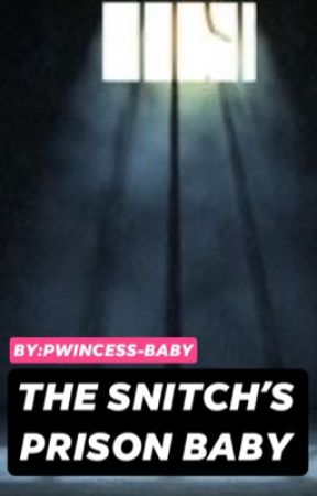 The Snitch's Prison Baby  by Pwincess-Baby