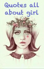 Quotes all about girl by shantya08_