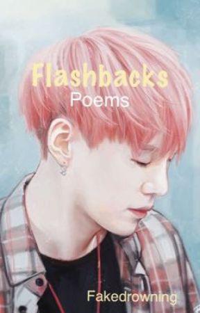 FLASHBACKS  poems by fakedrowning