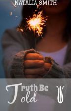 Truth be Told ✔️ by nataliasmithss