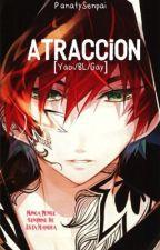 ATRACCIÓN [YAOI/BL/GAY/CHICOXCHICO] by PanatySenpai